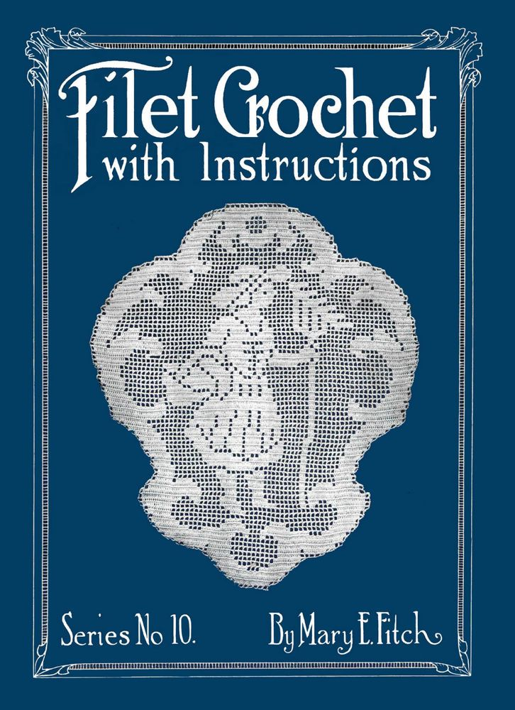 Mary Fitch 10 C1917 Popular Pattern Book Of Vintage Filet Crochet