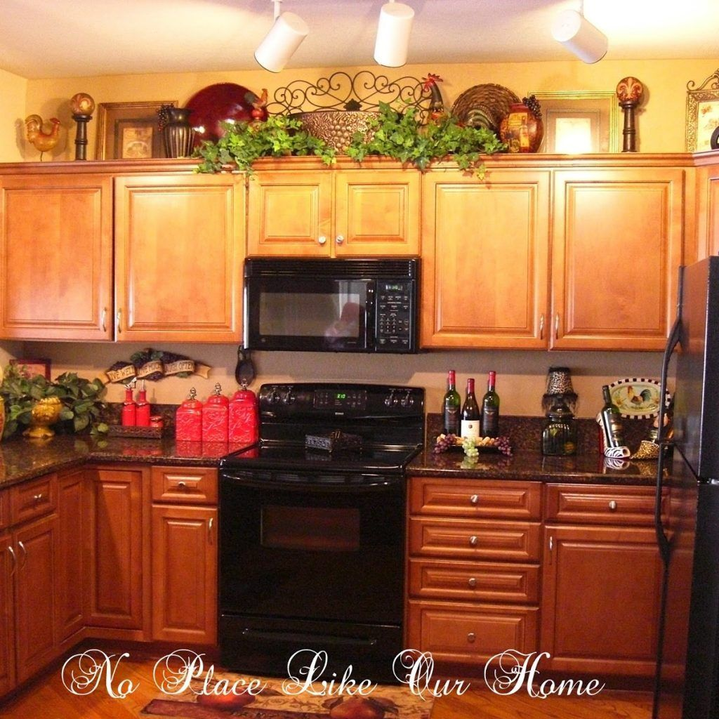 Ideas For Top Of Kitchen Cabinets Decorations Decorating Above Kitchen Cabinets Kitchen Cabinets Decor Wine Decor Kitchen