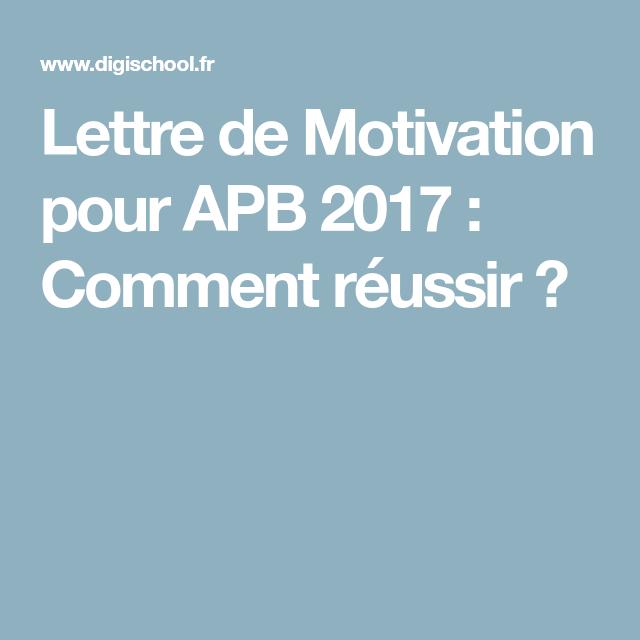 Admission Postbac Comment Faire Une Lettre De Motivation: Lettre De Motivation Pour APB 2017 : Comment Réussir