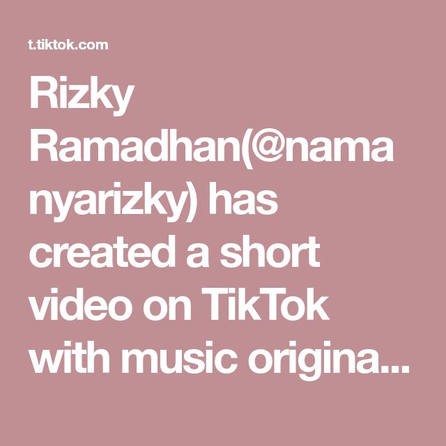 Rizky Ramadhan Namanyarizky Has Created A Short Video On Tiktok With Music Original Sound Rizky Ramadhan Selamat Malam Minggu Video Malang Belajar