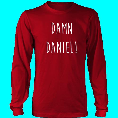 Damn Daniel! Long Sleeve Tee