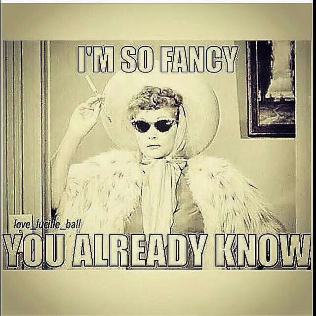 3786c1306993f4f0dbc91d0772d2ed01 i'm so fancy memes memes! pinterest memes and humor