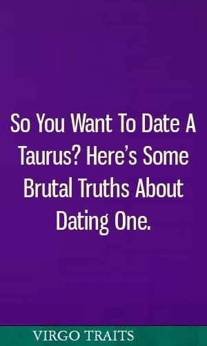 brutal truth about dating a taurus