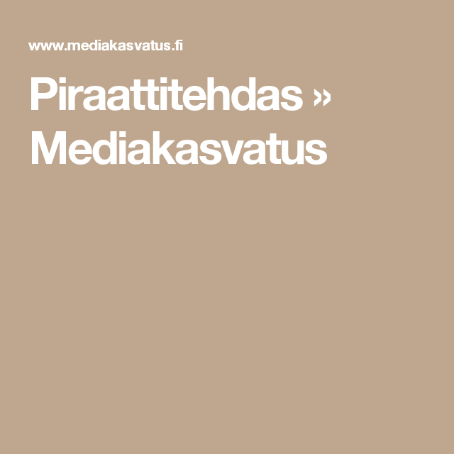 Piraattitehdas » Mediakasvatus