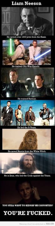 Don't mess with the Neeson.