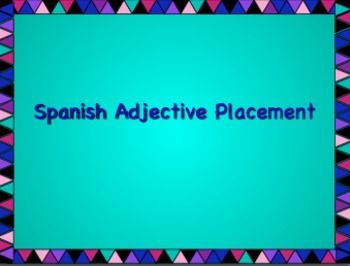 Spanish intermediate adjective placement notes and worksheet ...
