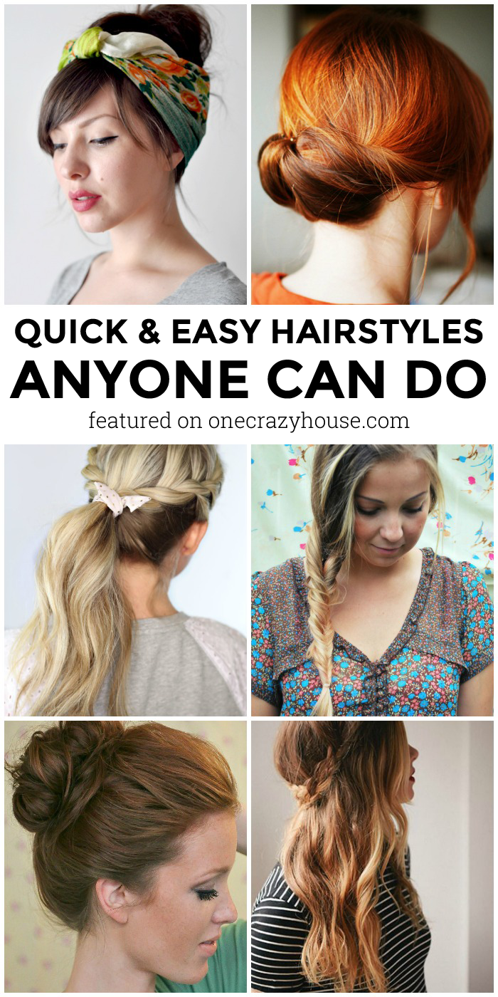 10 Quick Hairstyles Anyone Can Do Even You One Crazy House