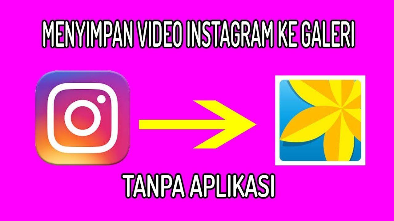 Cara Simpan Video Instagram Tanpa Aplikasi Aplikasi Instagram Video