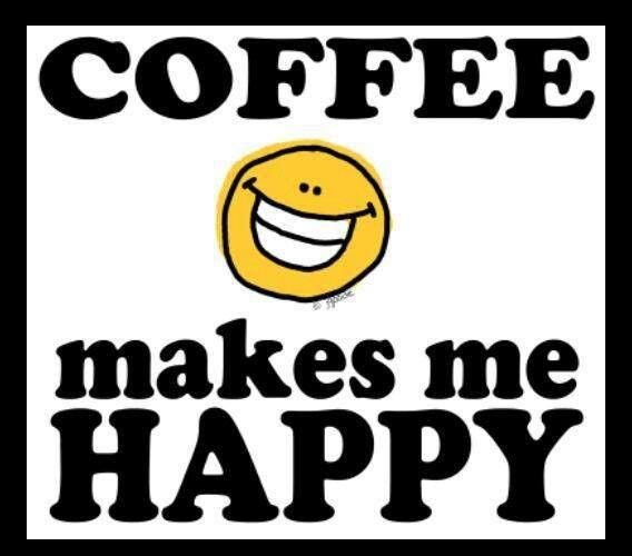 Coffee Happy Happy Coffee Coffee Love Coffee Obsession