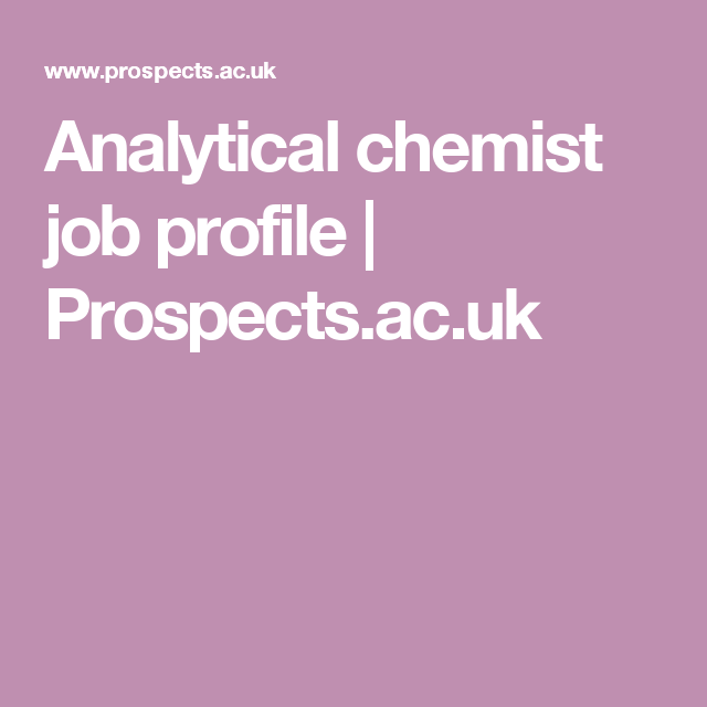 Analytical Chemist Job Profile  ProspectsAcUk  Daniel Careear
