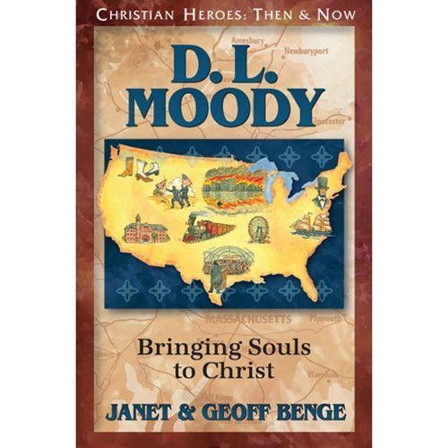 D. L. Moody: Bringing Souls to Christ
