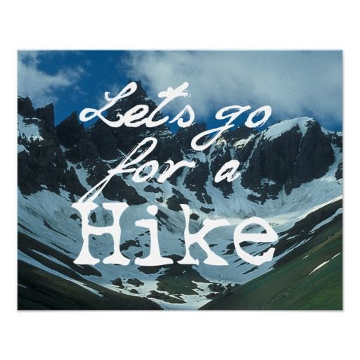 Lets Go For a Hike Posters