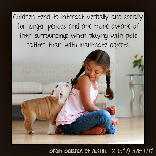 #Children tend to interact #verbally and #socially for longer periods and are more aware of their surroundings when #playing with #pets rather than with #inanimate objects. #tips #verbal #social #behavior #animals #householdpets #dog #cat #horse #Austin #ATX #Texas #TX #addressthecause #brainbalance #afterschoolprogram