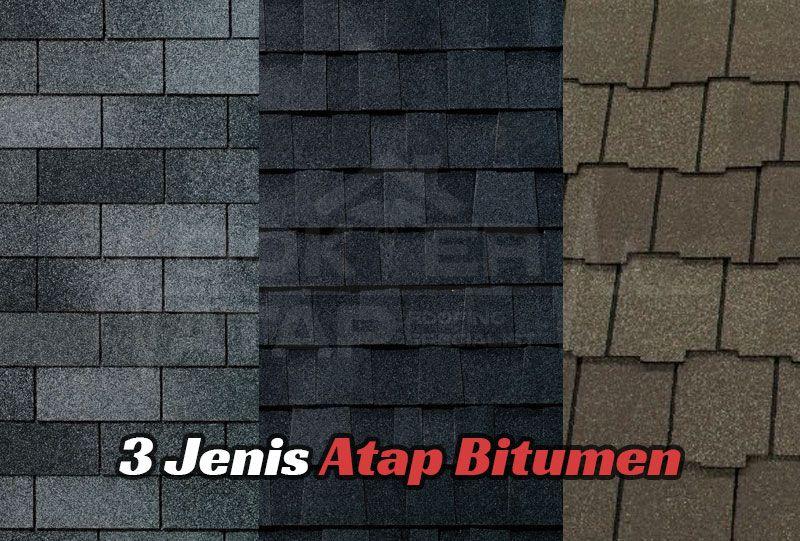 3 Jenis Atap Bitumen Bagaimana Membedakannya