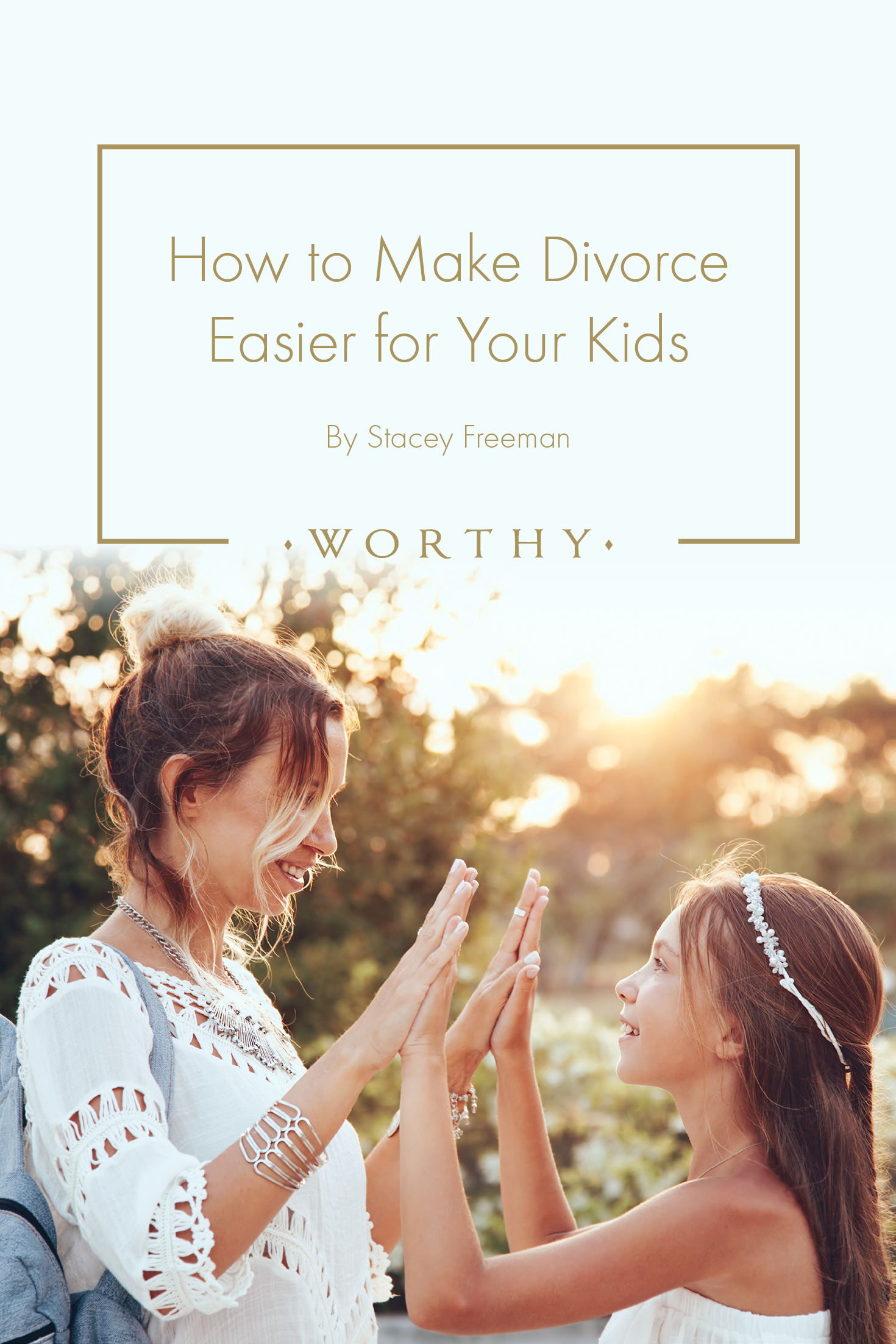 How To Make Divorce Easier For Your Kids