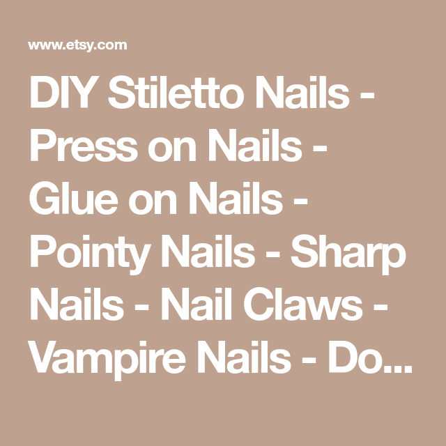 Diy stiletto nails press on nails glue on nails pointy nails diy stiletto nails press on nails glue on nails pointy nails sharp solutioingenieria Image collections