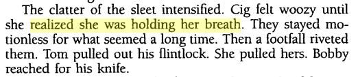 """""""Cig felt woozy until she realized she was holding her breath."""" - From Riding Shotgun by Rita Mae Brown (p. 255)"""