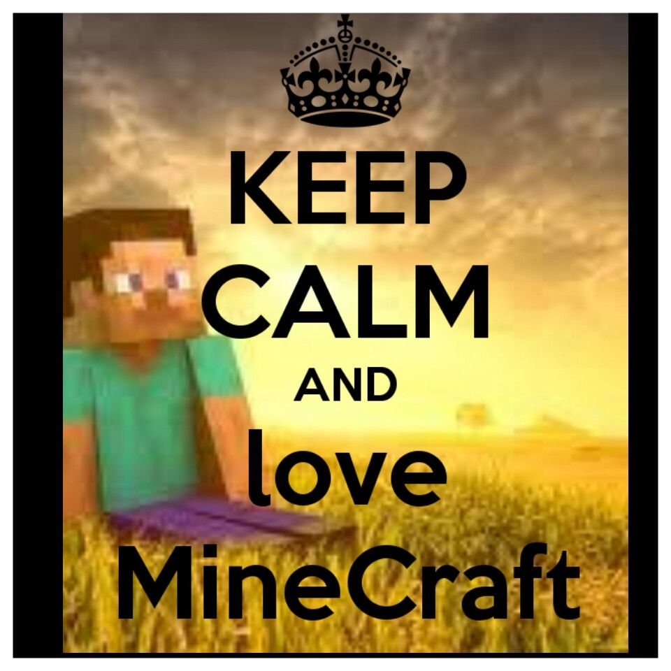 Keep calm and love Minecraft