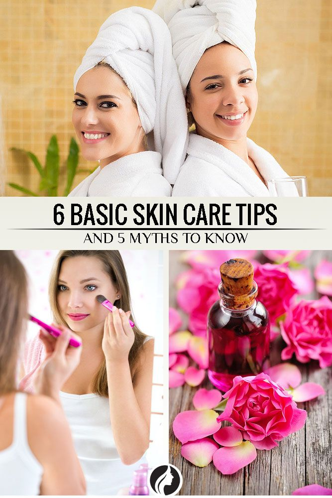 6 Skin Care Tips and 5 Myths to Have Healthy Skin