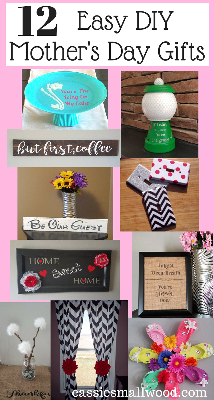 12 Mother S Day Crafts For A Daughter To Give Her Mom Cassie Smallwood Diy Gifts For Mothers Mother S Day Diy Easy Diy Mother S Day Gifts