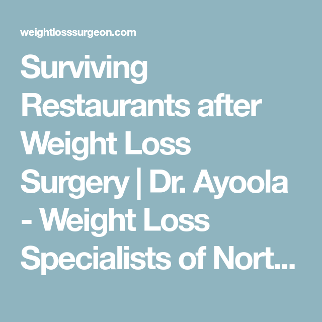 Surviving Restaurants After Weight Loss Surgery Dr Ayoola