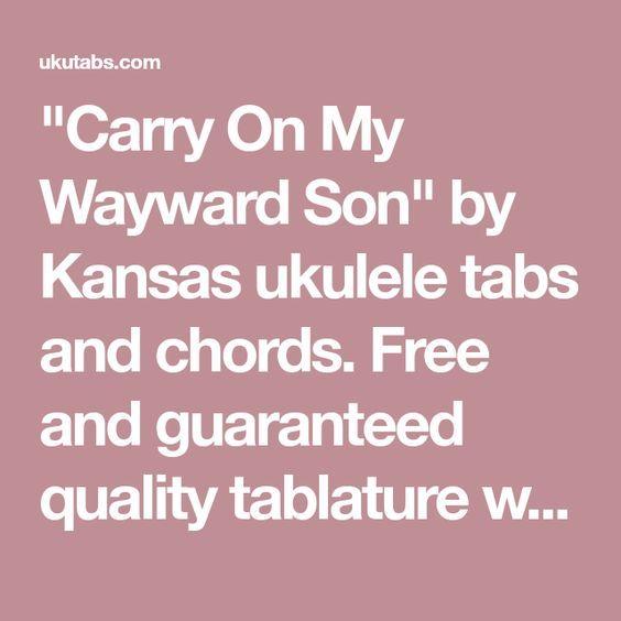 Carry On My Wayward Son By Kansas Ukulele Chords Chords And