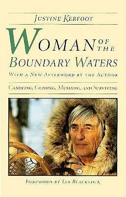 Woman Of The Boundary Waters | Boundary waters, Boundary ...