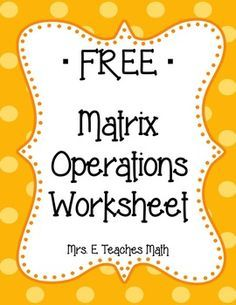 Matrix Operations Practice Worksheet With Images Practices