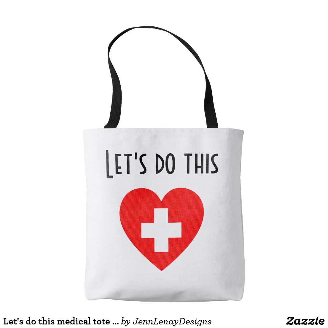Let S Do This Medical Tote Bag