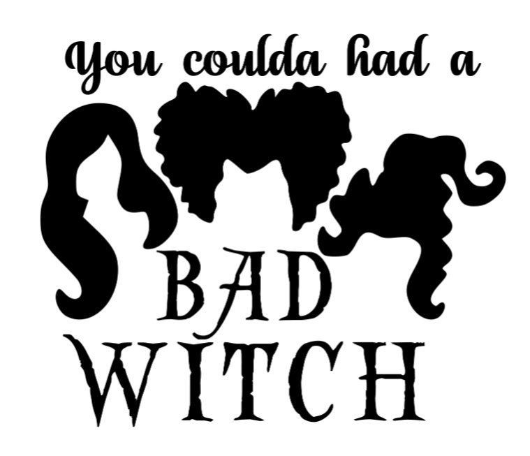 Download Hocus Pocus You coulda had a bad witch SVG PNG and DXF ...
