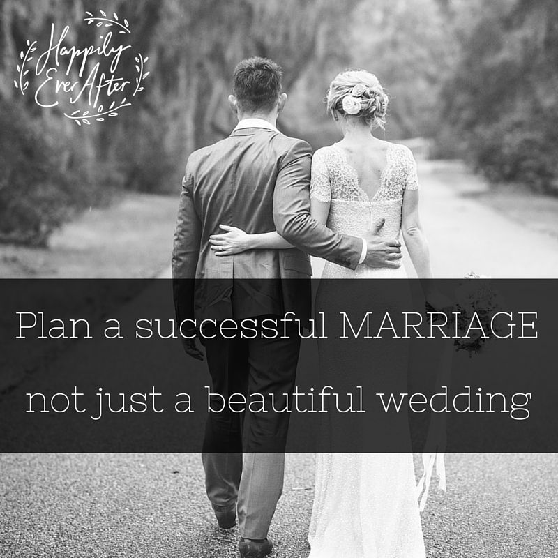 Plan a successful marriage, not just a beautiful wedding