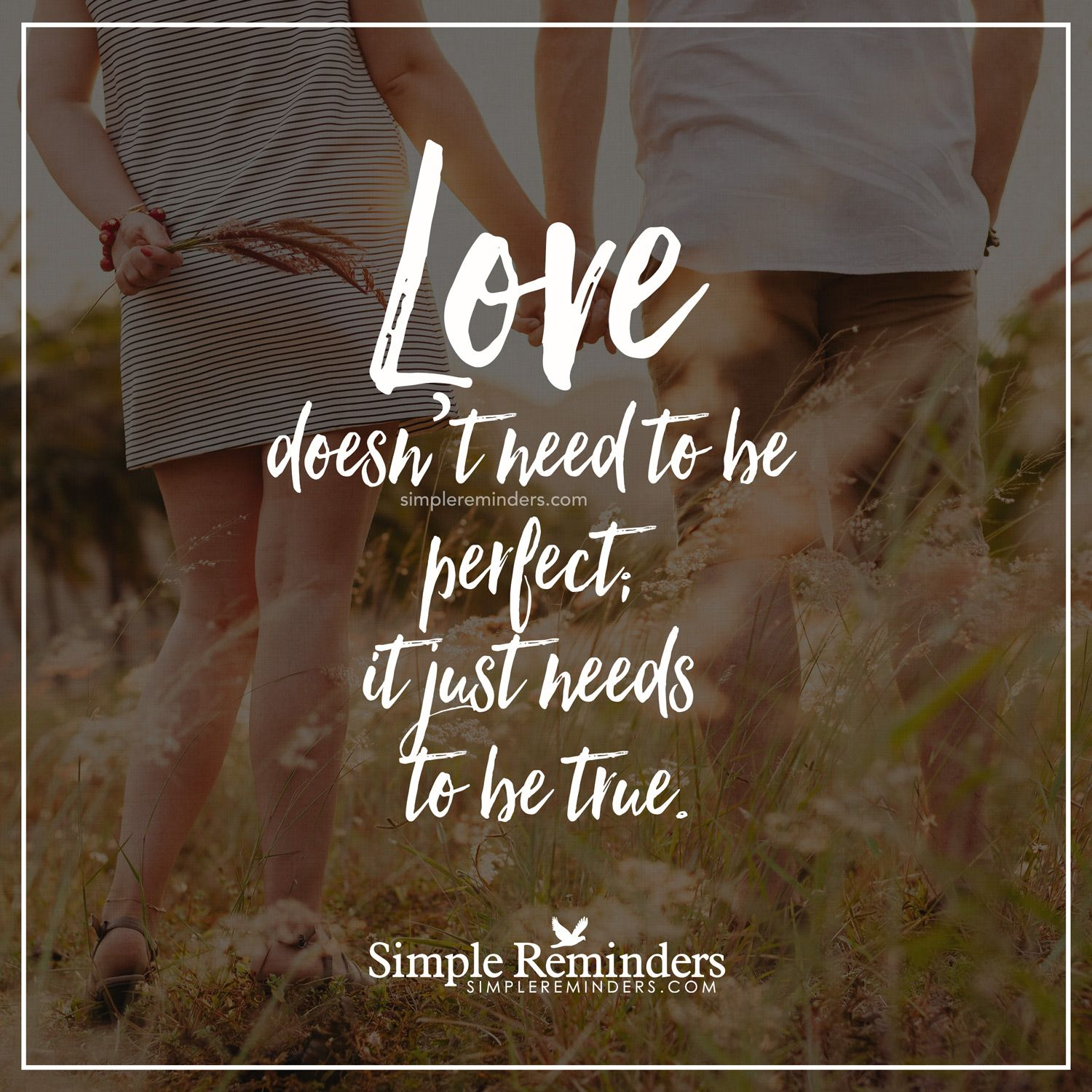 True love Love doesn t need to be perfect it just needs to be true
