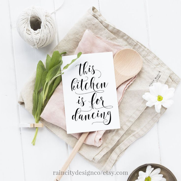 This Kitchen Is For Dancing Quote Print Your Own Artwork The Perfect Hand Lettered Accessory To Have On Counter