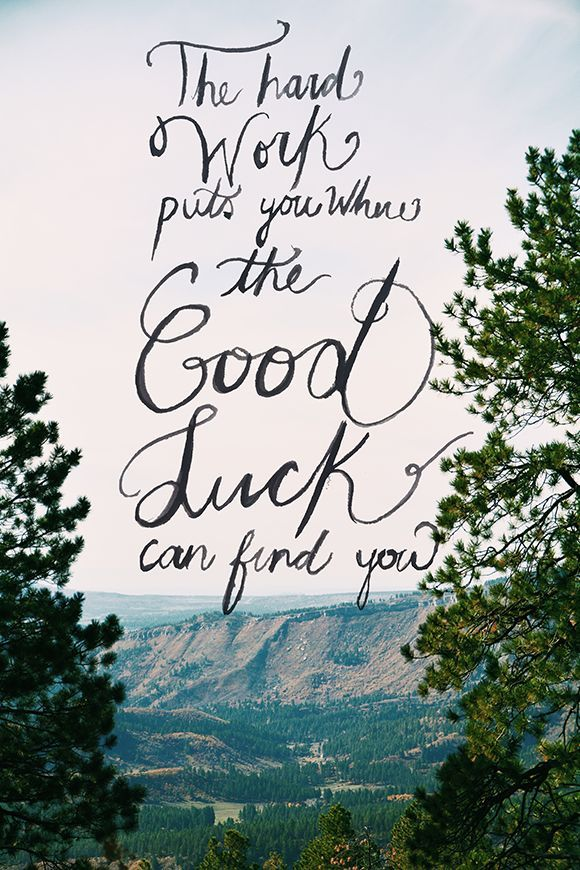 Good Luck Quotes Unique The Hard Work Puts You Where The Good Luck Can Lifehack