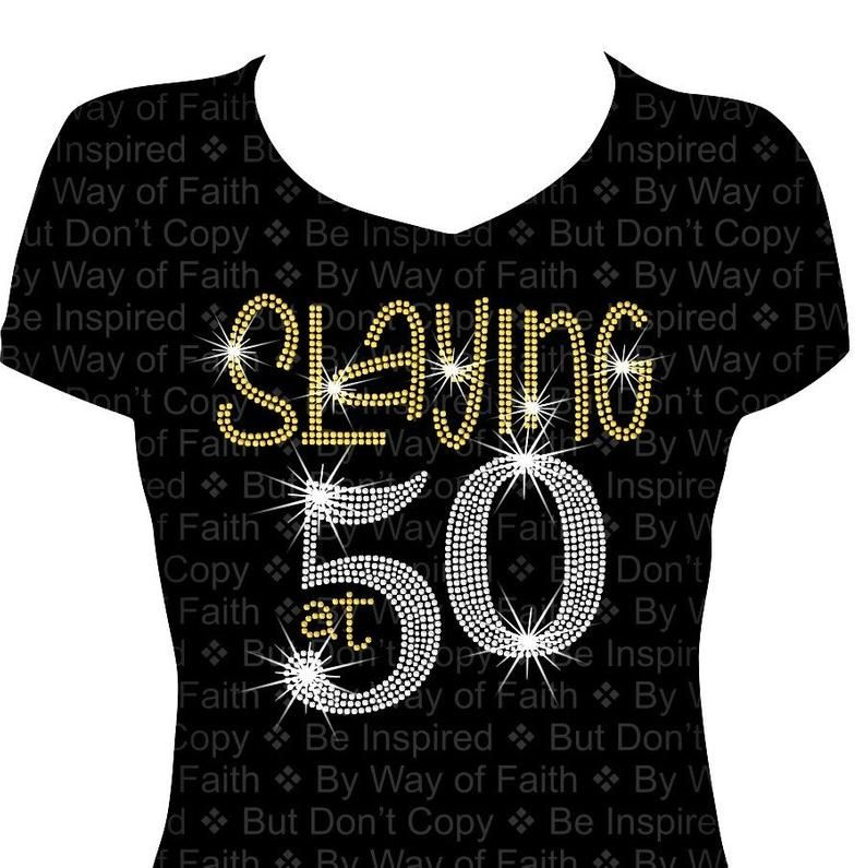 SLAYING at 50 BIRTHDAY Bling Rhinestone Shirt, Birthday Tee, Gifts for Her, Women Bling, Fabulous at Fifty Tee, 50th Birthday, Custom Tee