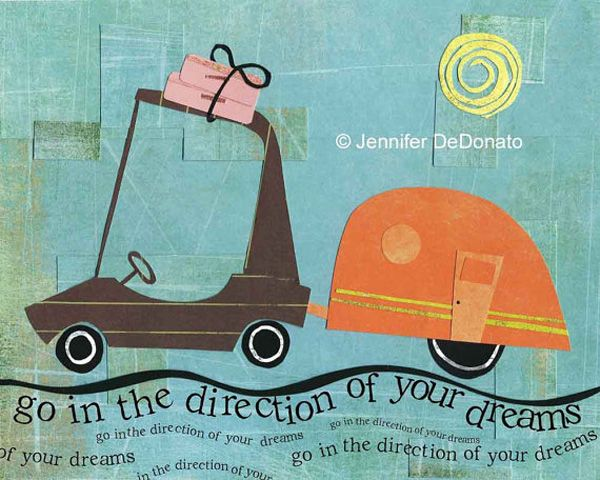Go in the direction of your dreams - collage by Jen DeDonato  #dreams