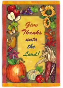 Give Thanks Unto The Lord Thanksgiving Garden Flag Thanksgiving Flag House Flags Garden Flags