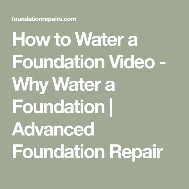 How To Water A Foundation Video Why Water A Foundation Advanced Foundation Repair Foundation Repair Foundation Soaker Hose