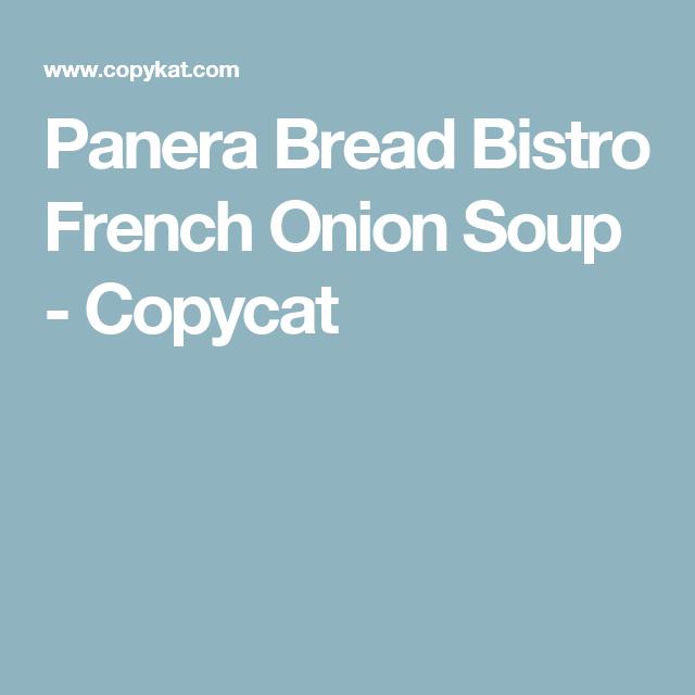 Panera Bread Bistro French Onion Soup Copykat Recipes Recipe French Onion Soup French Onion Panera