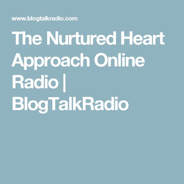 The Nurtured Heart Approach Online Radio  | BlogTalkRadio