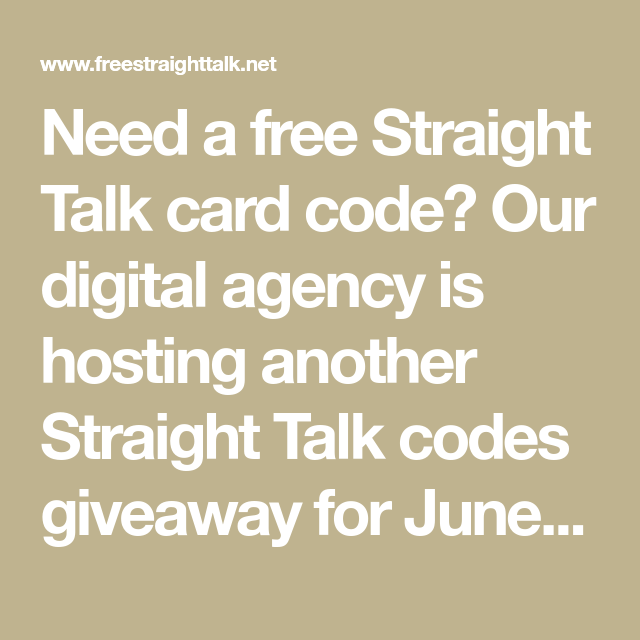 Need a free Straight Talk card code? Our digital agency is