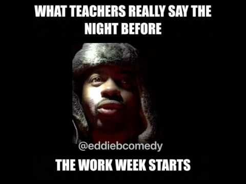 What Teachers Really Say The Night Before The Work Week Starts Youtube Inspirational Quotes For Students Teacher Humor Teacher Memes