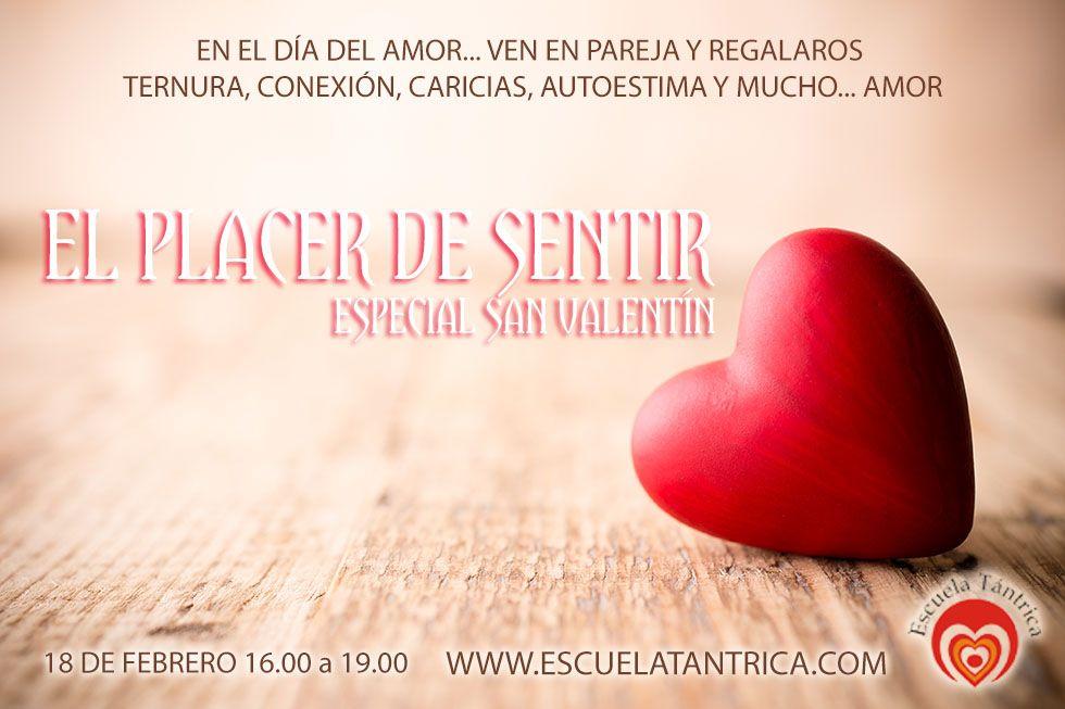 EL PLACER DE SENTIR ESPECIAL PARA PAREJAS Un Curso para Conectar con Tu pareja. Disfrutando, sintiendo, acariciando, abrazando....http://www.escuelatantrica.com/CURSOTANTRASANVALENTIN.html