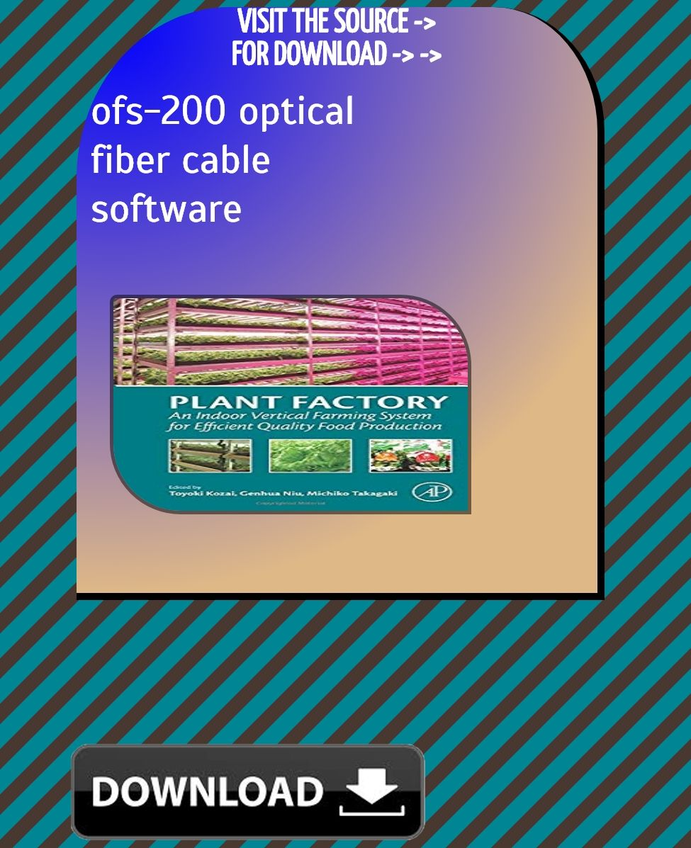 Ofs 200 Optical Fiber Cable Software 2020