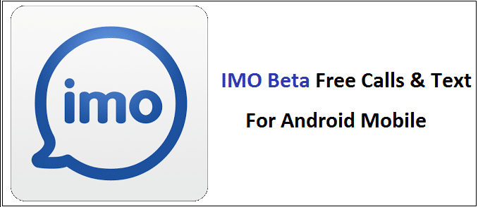 imo beta free calls and text APK Download | www techstarcle