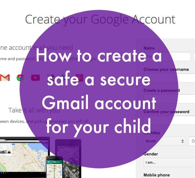 Create a free Gmail account for your child so he or she can
