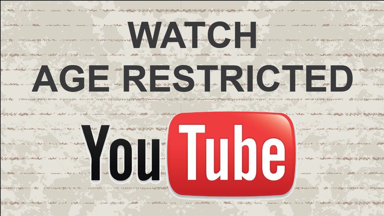 How To Watch Age Restricted Videos On Youtube 2 Methods Movie