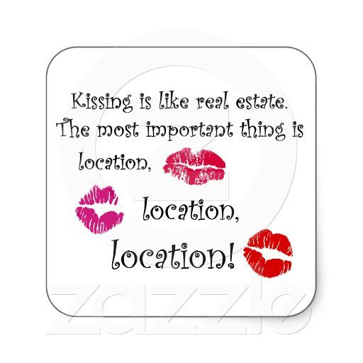 Kissing Is Like Real Estate Quotation Love Quote Square Sticker