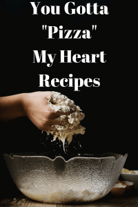 "You Gotta ""Pizza"" my Heart Recipes - HodgePodge Hippie"