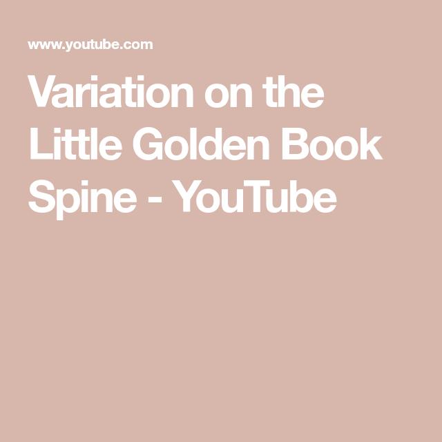 Variation On The Little Golden Book Spine - YouTube